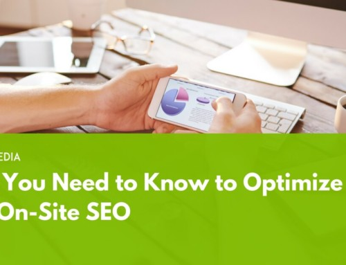 What You Need to Know to Optimize Your On-site SEO